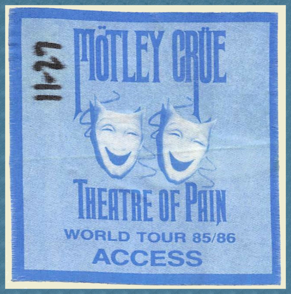 "Backstage pass for Motley Crue show - ""Theatre of Pain"" is an apt name indeed!"