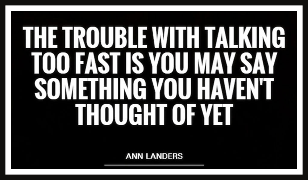 The trouble with talking too fast is