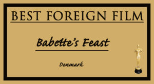 Babette's Feast - Best Foreign Film