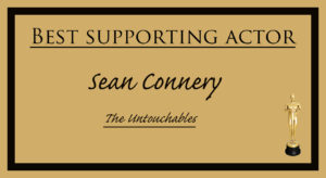 Sean Connery - Best Supporting Actor