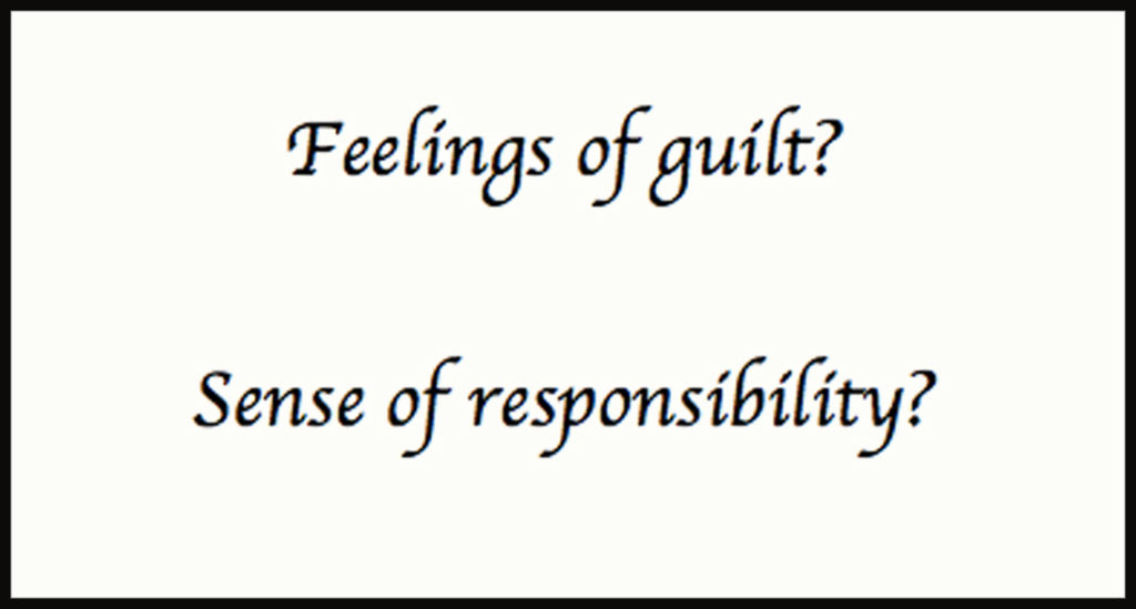 Feelings of guilt?
