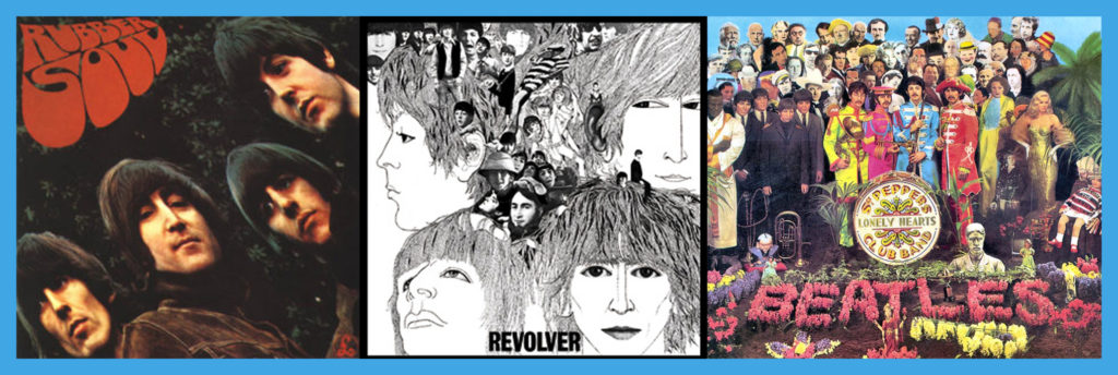 Rubber Soul - Revolver - Sgt. Pepper