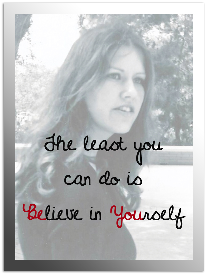 The least you can do is believe in yourself